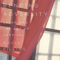 Bending Adversity: David Pilling on Japan in the 21st Century
