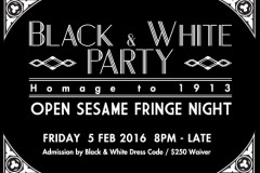 Open Sesame Fringe Night: Black &  White Party. Homage to 1913