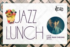 Jazz Lunch: Tjoe Man Cheung
