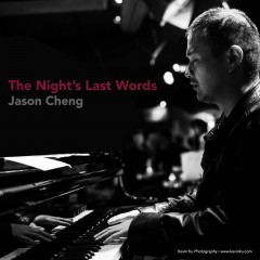 "ALBUM LAUNCH:  ""The Night's Last Words"" by Jason Cheng"
