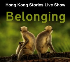 Hong Kong Stories July Live Show - Belonging