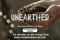 Hong Kong Stories Live Show - UNEARTHED